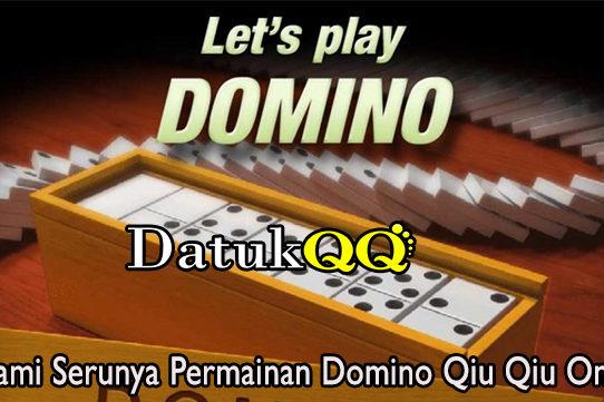 Pahami Serunya Permainan Domino Qiu Qiu Online